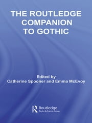 The Routledge Companion to Gothic ebook by Catherine Spooner,Emma McEvoy