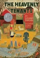 The Heavenly Tenants ebook by William Maxwell, Ilonka Karasz