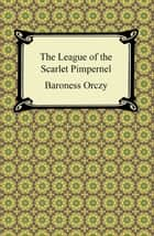 The League of the Scarlet Pimpernel ebook by