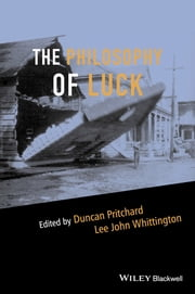 The Philosophy of Luck ebook by Duncan Pritchard,Lee John Whittington
