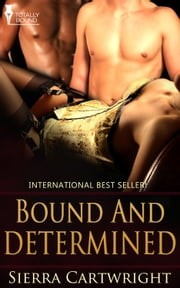Bound and Determined ebook by Sierra Cartwright