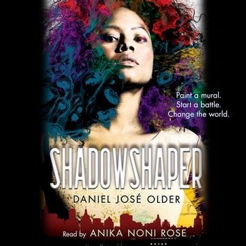 Shadowshaper: Book 1 of the Shadowshaper Cypher audiobook by Daniel José Older