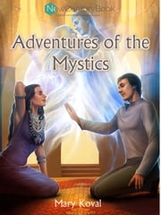 Adventures of the Mystics ebook by Mary Koval