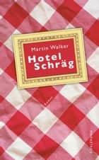 Hotel Schräg ebook by Martin Walker