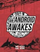 An Android Awakes ebook by Mike French, Karl Brown