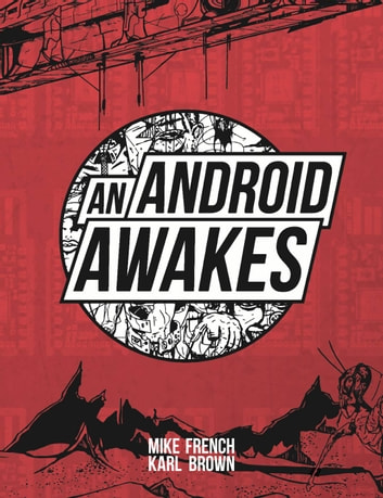 An Android Awakes ebook by Mike French