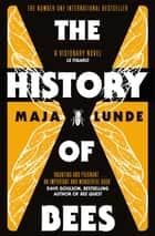 The History of Bees ebook by Maja Lunde
