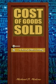 Cost of Goods Sold - A Novel of Silicon Valley ebook by Michael S. Malone
