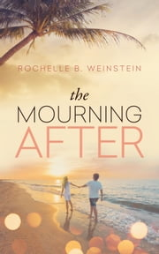The Mourning After ebook by Rochelle Weinstein