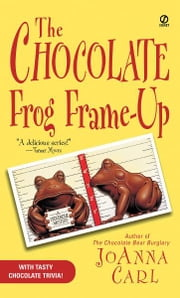 The Chocolate Frog Frame-Up ebook by JoAnna Carl