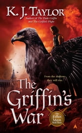 The Griffin's War ebook by K. J. Taylor