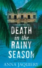 Death in the Rainy Season: A Serge Morel Novel 2 ebook by Anna Jaquiery