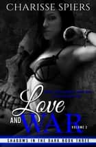 Love and War: Volume Two - Shadows in the dark, #3 ebook by Charisse Spiers