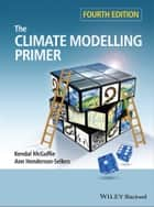 The Climate Modelling Primer ebook by Kendal McGuffie, Ann Henderson-Sellers