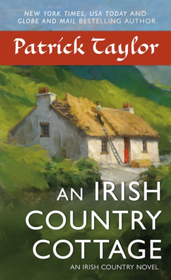 An Irish Country Cottage - An Irish Country Novel ebook by Patrick Taylor