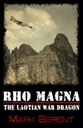Rho Magna, the Laotian War Dragon ebook by Mark Berent