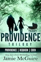 The Providence Trilogy Bundle ebook by Jamie McGuire
