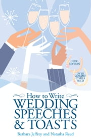 How to Write Wedding Speeches and Toasts ebook by Barbara Jeffrey & Natasha Reed