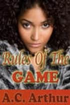 Rules of the Game ebook by A.C. Arthur