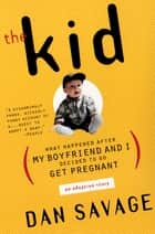The Kid ebook by Dan Savage