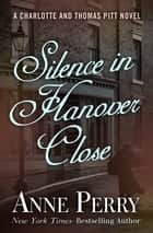 Silence in Hanover Close ebook by Anne Perry