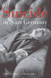 Suicide in Nazi Germany ebook by  Christian Goeschel