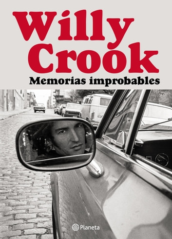 Memorias improbables ebook by Willy Crook
