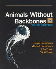 Animals Without Backbones - An Introduction to the Invertebrates ebook by Ralph Buchsbaum,Mildred Buchsbaum,John Pearse,Vicki Pearse