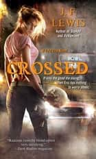 Crossed - A Void City Novel ebook by J. F. Lewis
