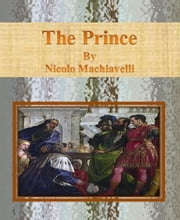 The Prince By Nicolo Machiavelli ebook by Nicolo Machiavelli