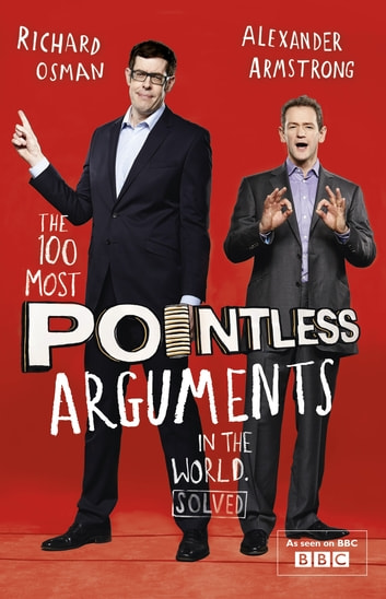 The 100 Most Pointless Arguments in the World ebook by Alexander Armstrong,Richard Osman