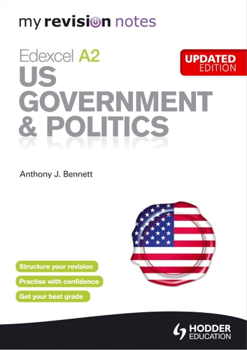 My Revision Notes: Edexcel A2 US Government & Politics Updated Edition ebook by Anthony J Bennett