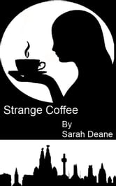 Strange Coffee ebook by Sarah Deane