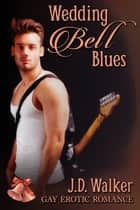 Wedding Bell Blues Box Set ebook by J.D. Walker