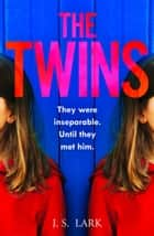 The Twins eBook by J.S. Lark