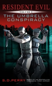 Resident Evil: The Umbrella Conspiracy ebook by S.D. Perry
