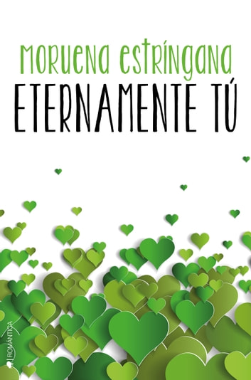 Eternamente tú ebook by Moruena Estríngana