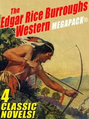 The Edgar Rice Burroughs Western MEGAPACK ® ebook by Edgar Rice Burroughs