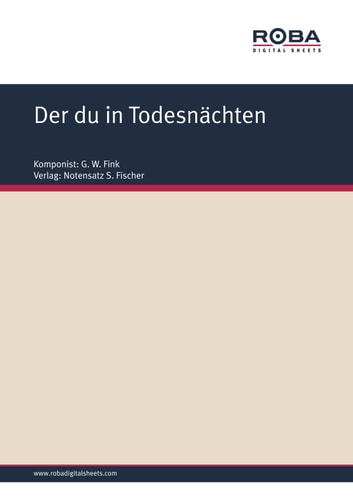 Der du in Todesnächten - Sheet Music ebook by Dr. Chr. G. Barth,G. W. Fink