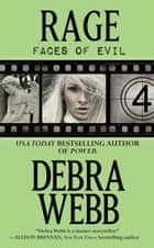 Rage - The Faces of Evil Series: Book 4 ebook by Debra Webb