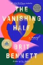 The Vanishing Half - A Novel eBook by Brit Bennett