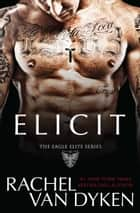 Elicit ebook by Rachel Van Dyken