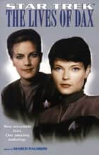 The Lives Of Dax - Star Trek All Series/deep Space Nine ebook by