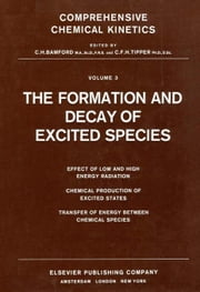 The Formation and Decay of Excited Species ebook by Bamford, C.H.