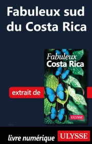 Fabuleux sud du Costa Rica ebook by Collectif Ulysse