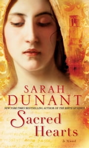Sacred Hearts - A Novel ebook by Sarah Dunant