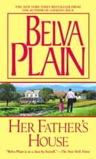 Her Father's House - A Novel ebook by Belva Plain