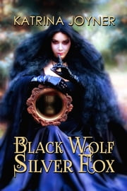 Black Wolf, Silver Fox ebook by Katrina Joyner