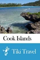 Cook Islands Travel Guide - Tiki Travel ebook by Tiki Travel