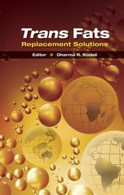 Trans Fats Replacement Solutions ebook by Dharma R. Kodali
